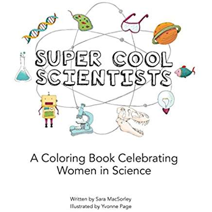 Sara MacSorley A Trained Marine Biologist Is The Author Of Super Cool Scientists Story And Coloring Book Celebrating Women In Science